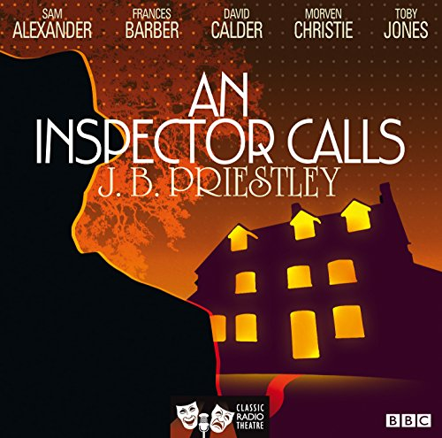 An Inspector Calls (Classic Radio Theatre)
