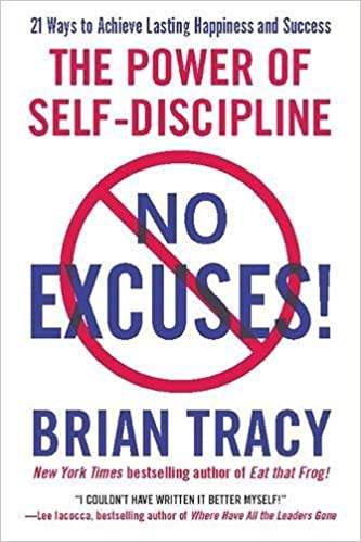 00741a64c No Excuses!  The Power of Self-Discipline  Amazon.co.uk  Brian Tracy   9781593156329  Books
