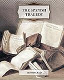 The Spanish Tragedy, Thomas Kyd, 1463688806
