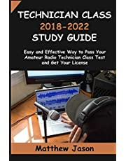 Technician Class 2018-2022 Study Guide: Easy and Effective Way to Pass Your Amateur Radio Technician Class Test and Get Your License