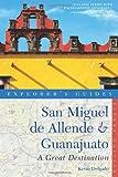 San Miguel de Allende and Guanajuato - Explorer's Guide, Kevin Delgado, 1581571313