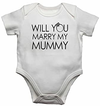 afbab74eba55 Will You Marry My Mummy - New Personalised Baby Vests Bodysuits Baby ...