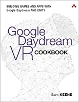 Google Daydream VR Cookbook: Building Games and Apps with Google Daydream and Unity Front Cover