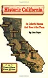 Search : Historic California: Its Colorful Names and How It Got Them
