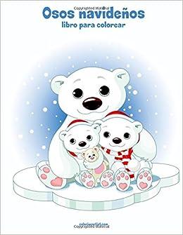 Osos Navideños Libro Para Colorear 1 Volume 1 Spanish Edition