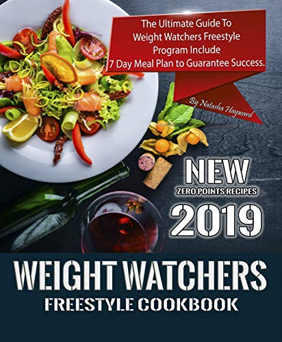 - Weight Watchers Freestyle Cookbook: The Ultimate Guide To Weight Watchers Freestyle Program Include  7 Day Meal Plan to Guarantee Success. (Diet Cookbook Book 1)