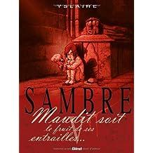 SAMBRE T05 : MAUDIT SOIT LE FRUIT DE SES ENTRAILLES