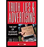 Truth, Lies, and Advertising: The Art of Account Planning (Adweek Magazine) (Hardback) - Common
