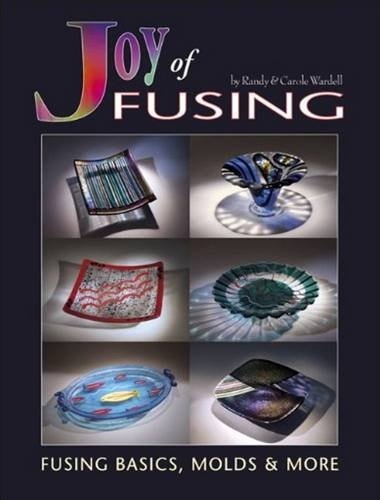 Joy of Fusing - Glass Fusing Basics, Molds & - Stained Glass Mold
