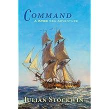 Command: A Kydd Sea Adventure (Kydd Sea Adventures Book 7)