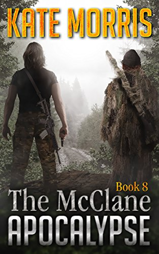 The McClane Apocalypse Book Eight by [Morris, Kate]