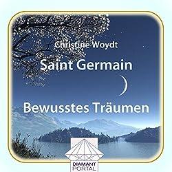 Saint Germain: Bewusstes Träumen