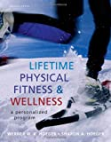 Lifetime Physical Fitness and Wellness : A Personalized Program, Hoeger, Wener W. K. and Hoeger, Sharon A., 0538737468