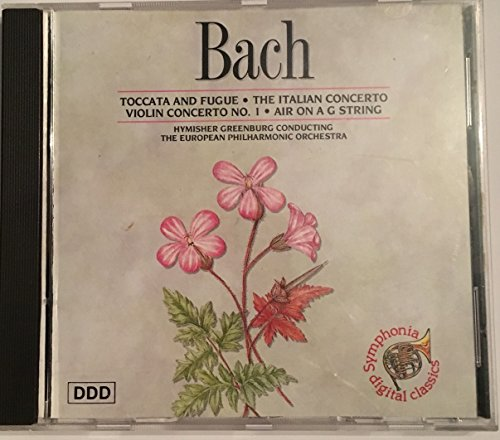 bach-toccata-and-fugue-the-italian-concerto-symphonia-classics-partita-no-1-toccata-air-on-a-g-strin