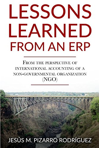 Download Lessons Learned from an ERP: From the perspective of international accounting of a non-governmental organization (NGO) PDF
