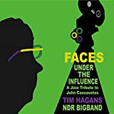 Faces Under The Influence, A Jazz Tribute To John Cassavetes