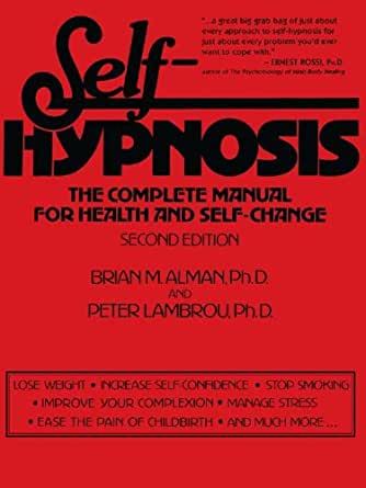 Self Hypnosis The Complete Manual For Health And Self border=