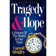 Tragedy & Hope: A History of the World in Our Time by Carroll Quigley (1975) Hardcover