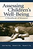 img - for Assessing Children's Well-Being: A Handbook of Measures by Sylvie Naar-King (2014-12-24) book / textbook / text book