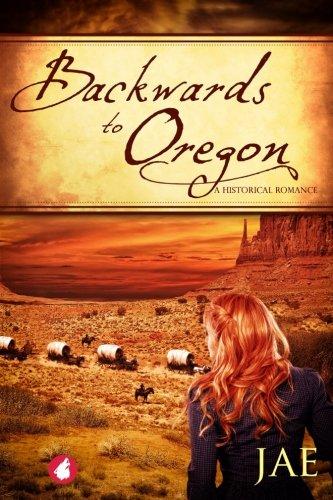 Backwards to Oregon (The Oregon Series) (Volume 1)