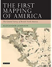 The First Mapping of America: The General Survey of British North America