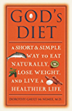 God's Diet: A Short & Simple Way to Eat Naturally, Lose Weight, and Live a Healthier Life