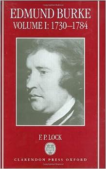 Edmund Burke: Volume I, 1730-1784 9780198206767 at amazon
