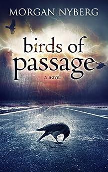 Birds of Passage (The Raincoast Saga Book 3) by [Nyberg, Morgan]