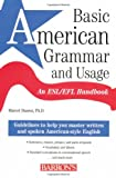 Basic American Grammar and Usage: An ESL/EFL Handbook