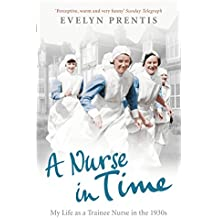 A Nurse in Time: My Life as a Trainee Nurse in the 1930s