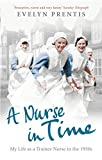 img - for A Nurse in Time: My Life as a Trainee Nurse in the 1930s book / textbook / text book