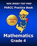 NEW JERSEY TEST PREP PARCC Practice Book Mathematics Grade 4: Covers the Performance-Based Assessment (PBA) and the End-of-Year Assessment (EOY)