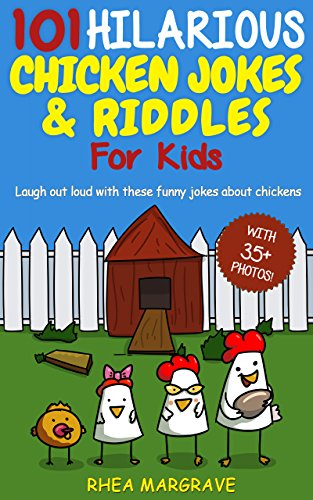 #freebooks – [Kindle] 101 Hilarious Chicken Jokes & Riddles For Kids – FREE until March 15th