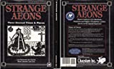 Strange Aeons: Three Unusual Times & Places (Call of Cthulhu Horror Roleplaying)