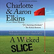 A Wicked Slice: A Lee Ofsted Mystery   Aaron Elkins, Charlotte Elkins