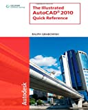 The Illustrated AutoCAD 2010 Quick Reference (Illustrated AutoCAD Quick Reference)