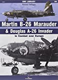 Martin B-26 Marauder & Douglas a-26 Invader in Combat over Europe (SMI Library 19004)
