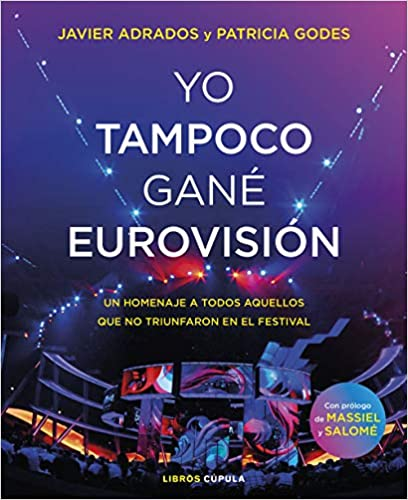Yo tampoco gané Eurovisión de Javier Adrados y Patricia Godes
