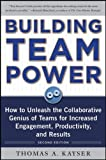 img - for Building Team Power: How to Unleash the Collaborative Genius of Teams for Increased Engagement, Productivity, and Results (Business Skills and Development) book / textbook / text book