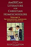 American Literature for Christian Homeschoolers - Volume 5: The Magnificent Ambersons