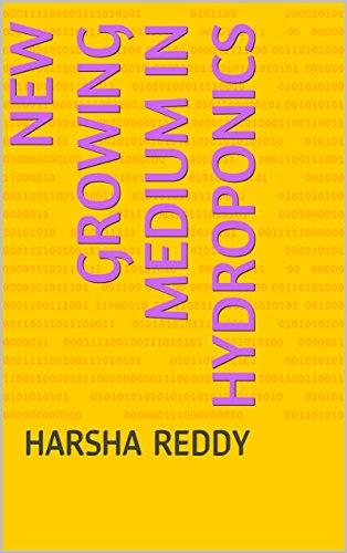 Growing Mediums Hydroponics - NEW GROWING MEDIUM IN HYDROPONICS: HARSHA REDDY