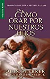 img - for C mo orar por nuestros hijos (Spanish Edition) book / textbook / text book