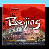 Beijing Chill Out%2C Music For The Olymp...