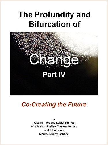 the-profundity-and-bifurcation-of-change-part-iv-co-creating-the-future-the-intelligent-social-chang