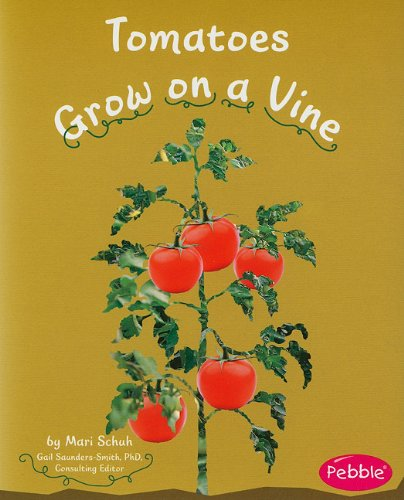 Tomatoes Grow on a Vine (How Fruits and Vegetables Grow)