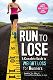Runners World Run to Lose: A Complete Guide to Weight Loss for Runners