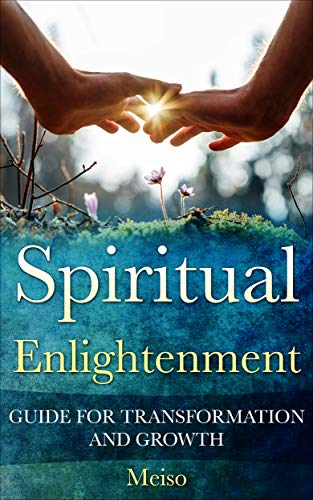 Spiritual Enlightenment: Guide For Transformation and Growth
