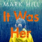 It Was Her | Mark Hill