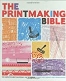 Printmaking Bible, Chronicle Books Staff and Ann D'Arcy Hughes, 0811862283