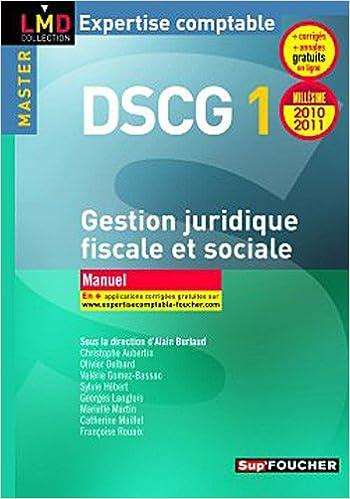 Télécharger en ligne DSCG 1 Gestion juridique fiscale, fiscale et sociale manuel millésime 2010-2011 epub pdf